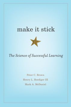 In the book Make it Stick: The Science of Successful Learning, cognitive scientists present key findings and learning strategies drawn from rigorous lab and classroom research. Washington University, Harvard University Press, Free Reading, Reading Lists, Book Lists, Retrieval Practice, Good Books, Books To Read, Cognitive Psychology