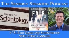 Sensibly Speaking Podcast #75: Fair Game & Scientology with Steve Cannane
