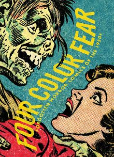 Four Color Fear: Forgotten Horror Comics of the 1950s (2nd Printing) by fantagraphics, via Flickr