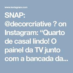 """SNAP: @decorcriative 👻 on Instagram: """"Quarto de casal lindo! O painel da TV junto com a bancada da penteadeira ficou lindo! Projeto das arquitetas Mariane e Marilda 💛…"""""""