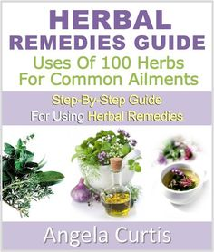 Free Kindle Book For A Limited Time : Herbal Remedies Guide: Uses Of 100 Herbs For Common Ailments - This book is designed to highlight the real effects that herbal remedies can have on the human body. The most popular herbs are outlined along with a few that are not so well known. The main point is that they are highlighted for their properties and the positive effects that they can have on particular illnesses.A lot of the herbs are typically found in your local supermarket and may even be…