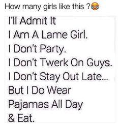 Except I still party in my fukn pajamas lol idgaf