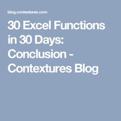 30 Excel Functions in 30 Days: Conclusion - Contextures Blog