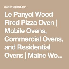 Le Panyol Wood Fired Pizza Oven | Mobile Ovens, Commercial Ovens, and Residential Ovens | Maine Wood Heat Co.