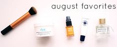 August Favorites beauty luxe life | live beautifully