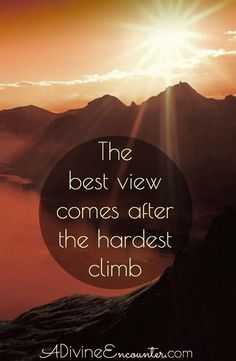 A hard climb hope for hard times a divine encounter for life is hard quotes w Life Is Hard Quotes, Quotes About Hard Times, Hope Quotes, Faith Quotes, Wisdom Quotes, Qoutes, Smile Quotes, Jesus Quotes, Best Inspirational Quotes