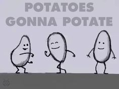 "I'm weird enough that I frequently call potatoes ""potates,"" I can't believe how much I love this! <3"