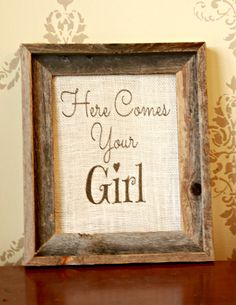 Burlap Wedding Decoration Wedding Sign Here Comes Your Girl Insert
