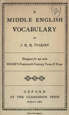 A Middle English Vocabulary - J.R.R. Tolkien Wouldn't I love to have a copy of this!