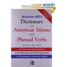 McGraw-Hill's Dictionary of American Idioms and Phrasal Verbs: Richard Spears: 9780071469340: Amazon.com: Books