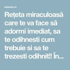 Rețeta miraculoasă care te va face să adormi imediat, sa te odihnesti cum trebuie si sa te trezesti odihnit!! Încearc-o! | AM Press Sleep Yoga, Metabolism, Good To Know, Anatomy, The Cure, Remedies, Health Fitness, Skin Care, Healthy