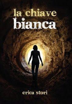 Fantasticando sui libri: Blogtour de La Chiave Bianca di Erica Stori, Sesta Tappa