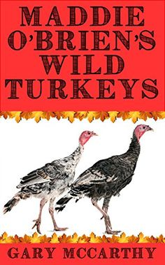 Maddie O'Brien's Wild Turkeys - Kindle edition by Gary McCarthy. Children Kindle eBooks @ Amazon.com.
