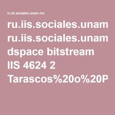 ru.iis.sociales.unam.mx dspace bitstream IIS 4624 2 Tarascos%20o%20Purepechas_Informacion%20etnografica.pdf