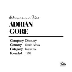 Adrian Gore founded Discovery Health in His company went on to forever change the health insurance space in SA. Life Cover, Entrepreneur Inspiration, Retirement Planning, Health Insurance, Hustle, Discovery, Investing, Finance, Change