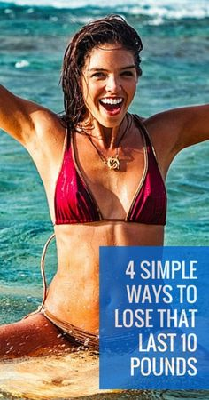 4 Simple Tips to Lose That Last 10 Pounds of Body Fat