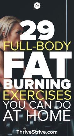 Looking to burn fat? Here are 29 exercises that will help you get rid of body fat in all of those stubborn areas around your body helping you lose weight fast.