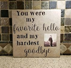 Memorial Sign - Condolence Gift - Remembrance Gift- Bereavement Gift- Sympathy Gift- You were my favorite hello and my hardest goodbye - Welcome to our website, We hope you are satisfied with the content we offer. If there is a problem - Condolence Gift, Sympathy Gifts, You Are My Favorite, My Favorite Things, In Loving Memory Gifts, In Loving Memory Sayings, Quotes Girlfriend, Funeral Gifts, Funeral Ideas