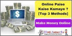 Internet se Online Paise Kaise Kamaye - Top 3 Methods