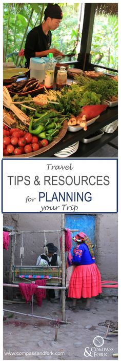 Travel Tips and Resources for Planning your Trip www.compassandfork.com
