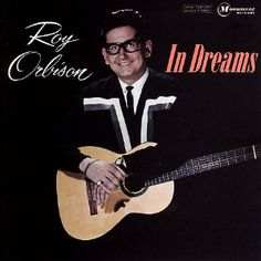 """In Dreams"" is a song composed and sung by rock and roll performer Roy Orbison. An operatic ballad of lost love, it was released as a single on Monument Reco. Roy Orbison, Greatest Songs, Greatest Hits, Lps, Rock And Roll, Stephen Foster, Top 10 Hits, Travelling Wilburys, Blue Bayou"