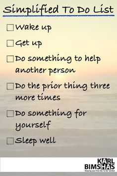 Here's a simplified to do list if you're feeling lost.