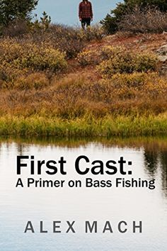 FREE TODAY - First Cast: A Primer on Bass Fishing by Alex Mach http://www.amazon.com/dp/B0191HLLXW/ref=cm_sw_r_pi_dp_ZD.Dwb0Q95SKK