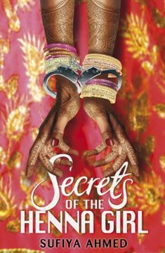 Secrets of the Henna Girl by Sufiya Ahmed https://www.amazon.co.uk/dp/0141339802/ref=cm_sw_r_pi_dp_x_A2DczbY8FS3SN