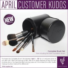 During the month of April, purchase the Complete Brush Set for this exclusive , limited time price of only $108 ($24 off of retail). Receive 7 face and eye brushes and the carrying case with this limited time offer. It's like getting the Foundation Brush for free!