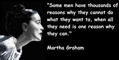 Martha Graham quotations, sayings. Famous quotes of Martha Graham. Great Quotes, Quotes To Live By, Inspirational Quotes, Motivational Quotes, Words Quotes, Me Quotes, Sayings, Martha Graham Quotes, Confucius Say
