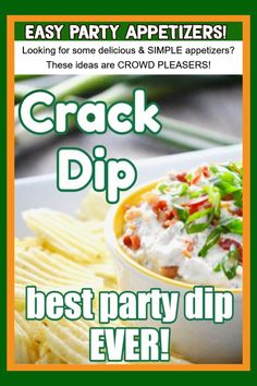 Appetizers for party EASY party appetizer ideas, recipes and this Crack Dip recipe that is the best chip and dip recipe EVER