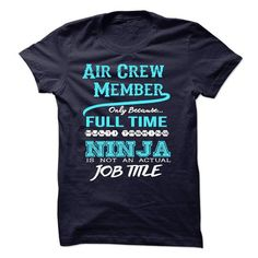 Ninja Air Crew Member T Shirts, Hoodies. Get it now ==► https://www.sunfrog.com/LifeStyle/Ninja-Air-Crew-Member-T-Shirt.html?41382