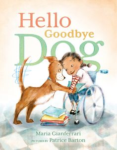 Hello Goodbye Dog by Maria Gianferrari and Patrice Barton Lovely picture book about how Moose becomes a companion dog for Zara School Pictures, New Pictures, Hello Goodbye, Dog Books, Summer Reading Lists, Sweet Stories, Book Activities, Activity Ideas, Best Dogs