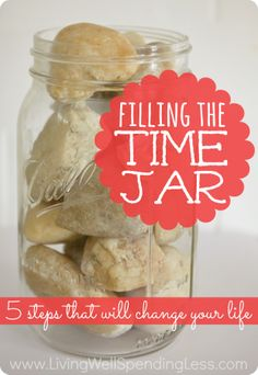 Filling the Time Jar:  5 Steps that will Change Your Life.  If you've ever struggled with time managment or getting things done, you cannot miss this post!  Such great tips plus a free 11 page printable workbook that walks you through all five steps.