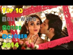 Top 10 Most Popular Songs Bollywood Songs of The Week October 12 2014