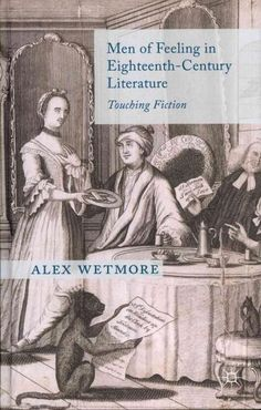 Men of Feeling in Eighteenth-Century Literature: Touching Fiction