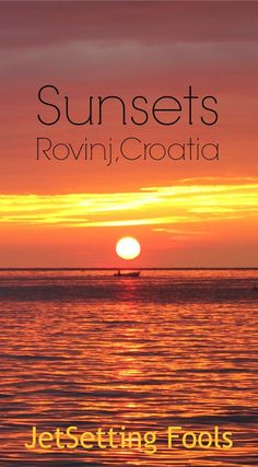 Sunsets in Rovinj Croatia JetSetting Fools