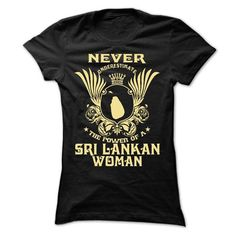Awesome Tee Never Underestimate the power of a Sri Lankan woman - Limited Edition T-Shirts