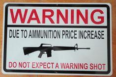 signs/ no warning shots | Ar_15 no warning shot..Quite a few of these backing me...My boyz at ...