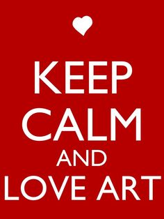 "Keep Calm And Love Art. This is my MIL's ""chive""."