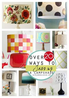 over twenty different fun and unique ideas of ways to makeover a plain boring lampshade