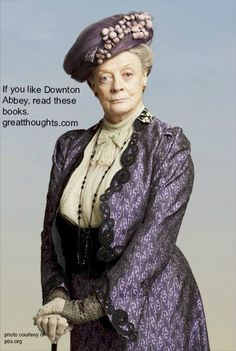 If You Like Downton Abbey, Read These - Great Thoughts.com | Great Thoughts.com