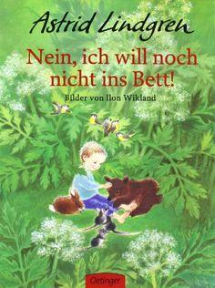 Nein, ich will noch nicht ins Bett! von Astrid Lindgren, http://www.amazon.de/dp/3789161411/ref=cm_sw_r_pi_dp_TTqTsb0JFAMDN