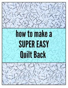 How to Make a Super Easy Quilt Back | Beech Tree Lane Handmade
