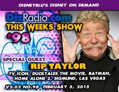 Show #98 w/ Special Guest RIP TAYLOR (TV Icon, Ducktales the Movie, Hollywood Squares, Batman, Brady Bunch Hour, Home Alone 2, Emperor's New Groove)  http://www.DizRadio.com http://www.Facebook.com/DisneyOnDemand