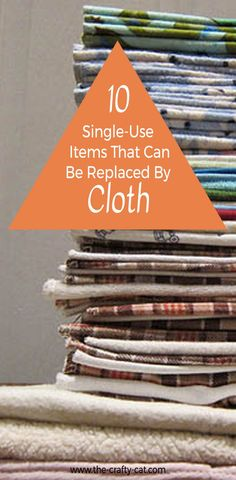 Find out how you can easily reduce your waste and environmental impact and save some money by replacing these 10 single-use items with reusable cloth alternatives