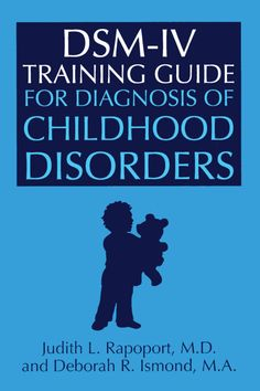 DSM-IV Training Guide For Diagnosis Of Childhood Disorders by Judith L. Rapoport, Deborah R. Dsm Iv, Disorders, Childhood, Training, Products, Infancy, Work Outs, Excercise, Onderwijs