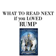 What to read next if you LOVED Rump. #books #booklist #bookrecommendation #booksforboys #fairytales #goodbooks