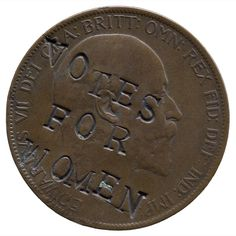1903 Suffragette defaced penny. Collection of the British Museum. (via Anonymous Works: Votes for Women)