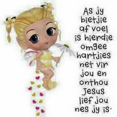 As jy bietjie afvoel Afrikaanse Quotes, Video Game Party, Goeie More, Heres To You, My Roots, Good Morning Wishes, Praise The Lords, My Dear Friend, Cute Quotes